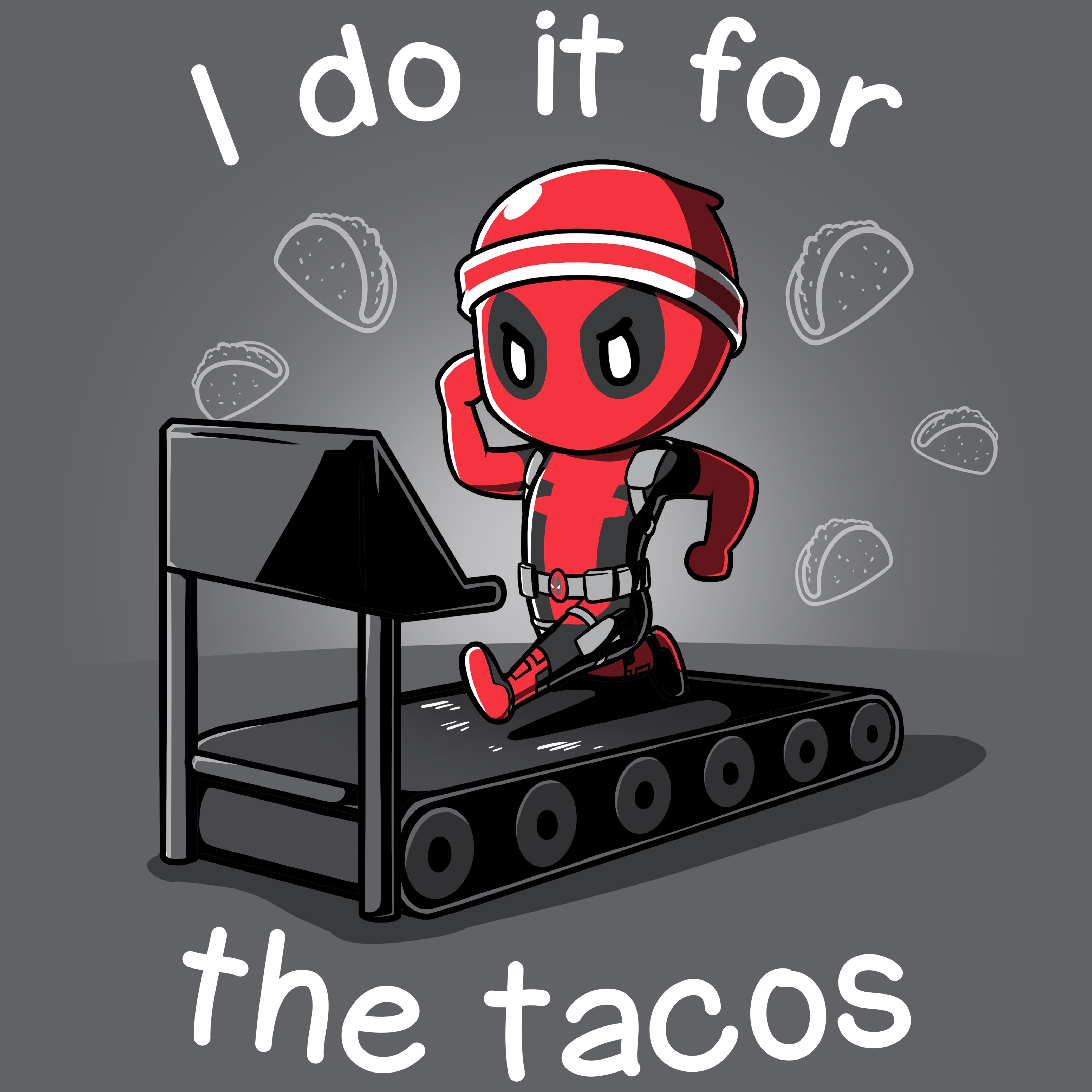 I Do It For The Tacos